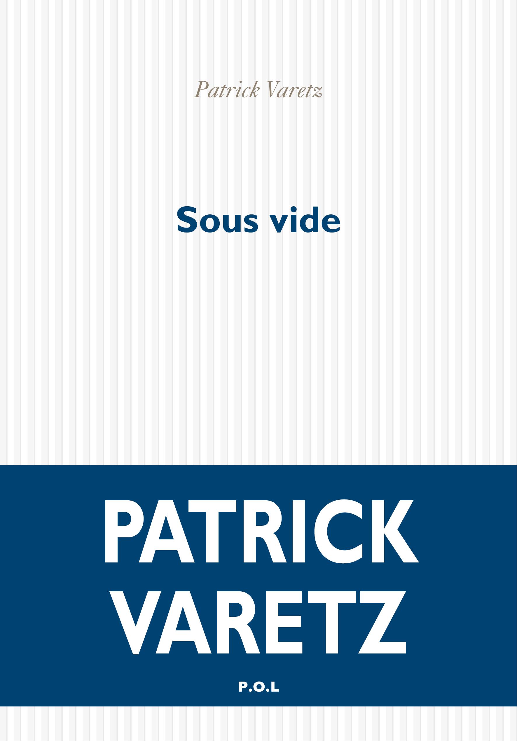 Sous vide, Patrick Varetz