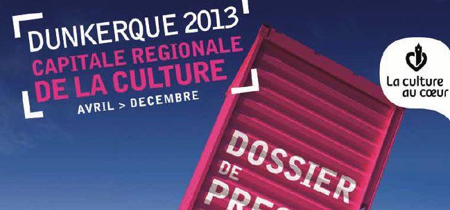 Quelques arguments pour faire découvrir Dunkerque 2013 aux réfractaires (selon les dossiers de presse)