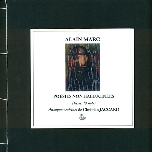 Poésies non-hallucinées, Alain Marc