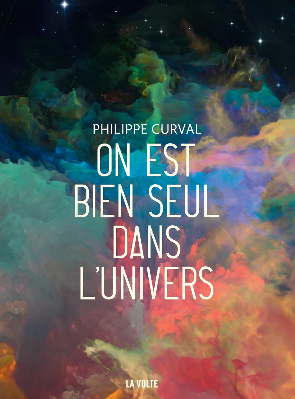 On est bien seul dans l'univers, Philippe Curval