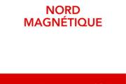Nord Magnétique, de Marc Le Piouff