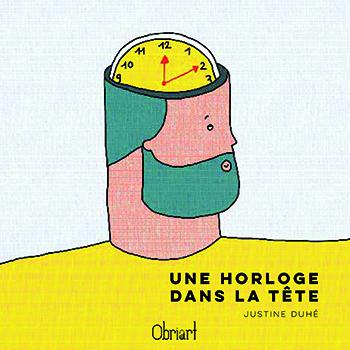 Une horloge dans la tête, de Justine Duhé