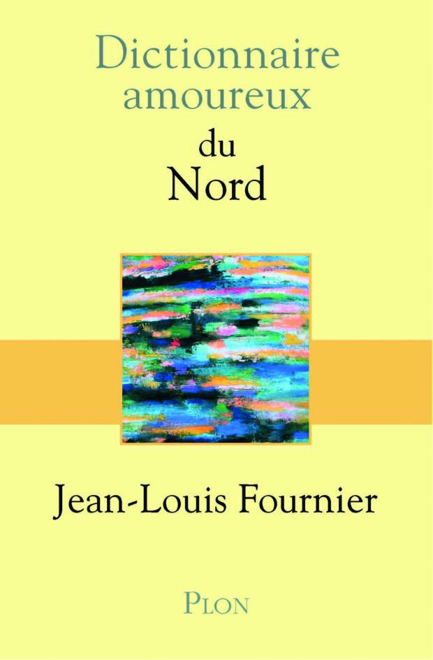 Dictionnaire amoureux du Nord, de Jean-Louis Fournier