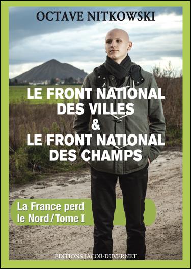 """On a lu """"Le Front National des villes et le Front National des champs"""" d'Octave Nitkowski"""